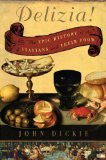 Delizia - The epic history of the Italians and their Food