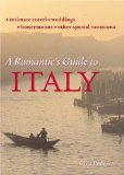 A Romatic's Guide to Italy
