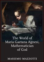 The World of Maria Gaetana Agnesi, Mathematician of God by Massimo Mazzotti